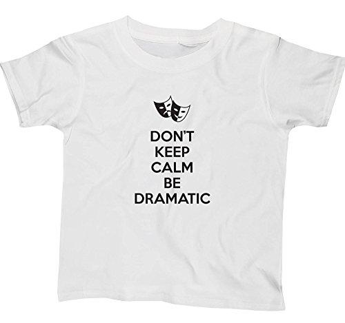 Hippowarehouse Don't Keep Calm Be Dramatic Kids Children's Short Sleeve t-Shirt