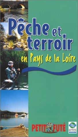 Pêche et terroir en Pays de la Loire par Guide Petit Futé