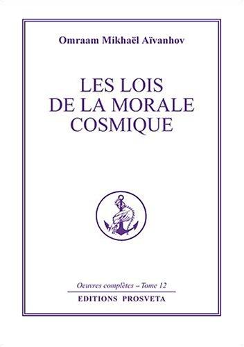 Les lois de la morale cosmique par Omraam Mikhaël Aïvanhov
