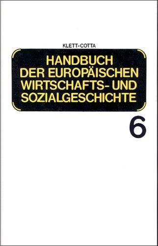 Handbuch der europäischen Wirtschaftsgeschichte und Sozialgeschichte, 6 Bde, Bd.6: Europäische Wirtschafts- und Sozialgeschichte vom Ersten Weltkrieg bis zur Gegenwart