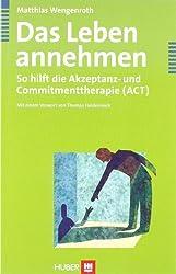 Das Leben annehmen. So hilft die Akzeptanz- und Commitmenttherapie (ACT)