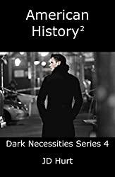 American History 2: Dark Necessities Series 4