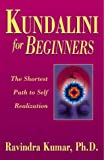Kundalini for Beginners: The Shortest Path to Self-Realization (For Beginners (Llewellyn's))