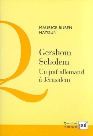 Gershom Scholem : Un juif allemand à Jérusalem