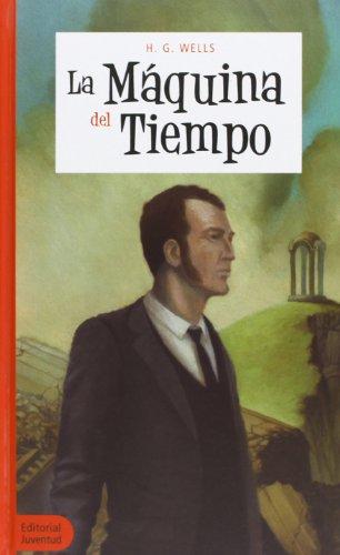 La Máquina Del Tiempo (COLECCION JUVENTUD) por Herbert George Wells