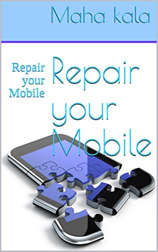 Repair your Mobile: Repair your Mobile (part 1) (English Edition)