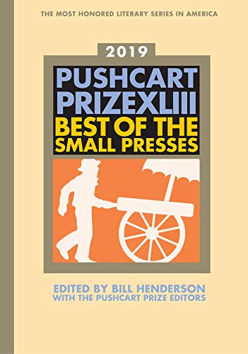 The Pushcart Prize XLIII – Best of the Small Presses 2019 Edition