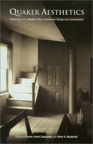 quaker-aesthetics-reflections-on-a-quaker-ethic-in-american-design-and-consumption-1720-1920