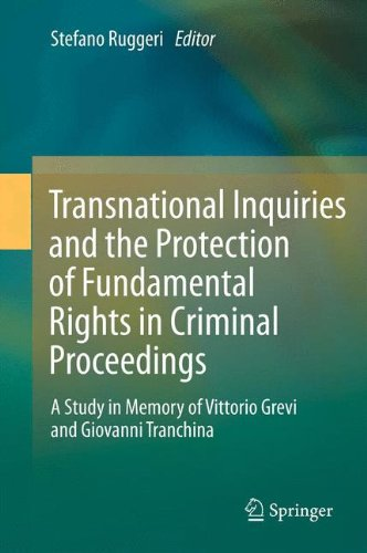 Transnational Inquiries and the Protection of Fundamental Rights in Criminal Proceedings: A Study in Memory of Vittorio Grevi and Giovanni Tranchina
