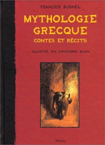 Mythologie grecque : Contes et Récits par François Busnel