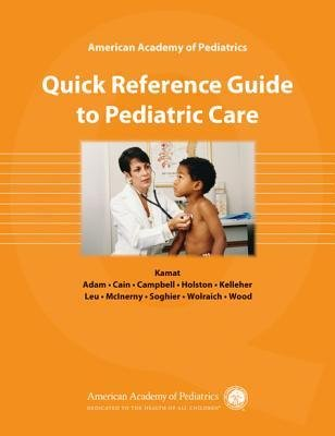 [(AAP Quick Reference Guide to Pediatric Care)] [Author: Deepak M. Kamat] published on (April, 2010)