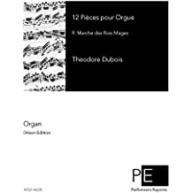 Douze pièces pour orgue ou piano-pédalier - 9. Marche des Rois Mages