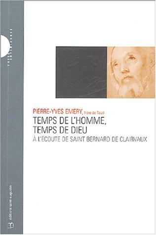 Temps de l'homme, temps de Dieu : A l'écoute de saint Bernard de Clairvaux