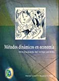 Metodos dinamicos en economia / Dynamic Methods in Economy: Otra busqueda del tiempo perdido / Another Search of Lost Time