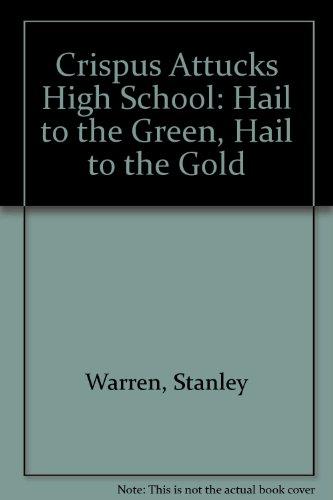 Crispus Attucks High School: Hail to the Green, Hail to the Gold
