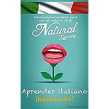 APRENDER ITALIANO ¡HABLANDO! + AUDIO: Curso de italiano para principiantes. Hablar italiano fluentemente - Practicar rápido y fácil con el método NLS
