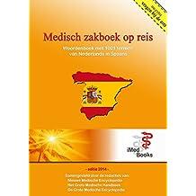 Medisch Zakboek op reis (Nederlands - Spaans): 1.000 en 1 medische termen, vragen & uitleg van Nederlands in het Spaans