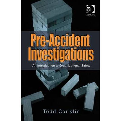 Pre-accident Investigations An Introduction to Organizational Safety by Conklin, Todd ( AUTHOR ) Jan-01-1900 Hardback