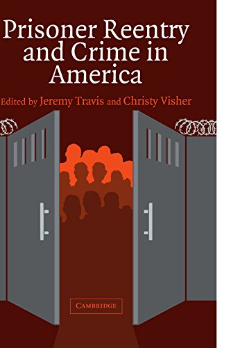 Prisoner Reentry and Crime in America (Cambridge Studies in Criminology)