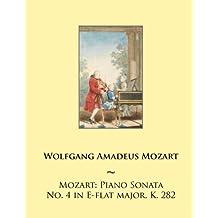 Mozart: Piano Sonata No. 4 in E-flat major, K. 282: Volume 4 (Mozart Piano Sonatas)