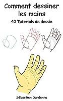 40 tutoriels de dessin pour apprendre à dessiner les mains par étapes.