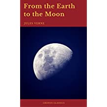 From the Earth to the Moon (Cronos Classics) (English Edition)