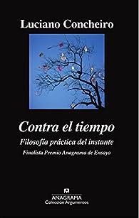 Contra El Tiempo par Luciano Concheiro