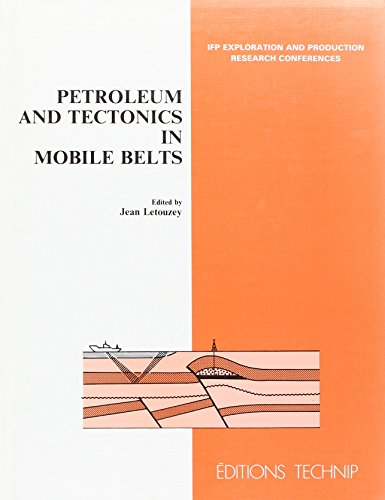 Petroleum and tectonics in mobile belts: Proceedings of the 4th IFP Exploration and Production Research Conference, held in Bordeaux, November 14-18, 1988