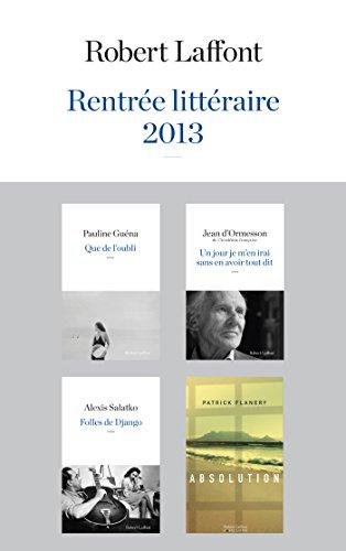 Couverture du livre Rentrée littéraire 2013 - Robert Laffont - Extraits
