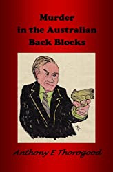 MURDER IN THE AUSTRALIAN BACK BLOCKS - DEATH IN THE AUSTRALIAN OUTBACK - BOOK THREE - (English Edition)