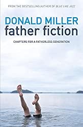 Father Fiction: Chapters for a Fatherless Generation