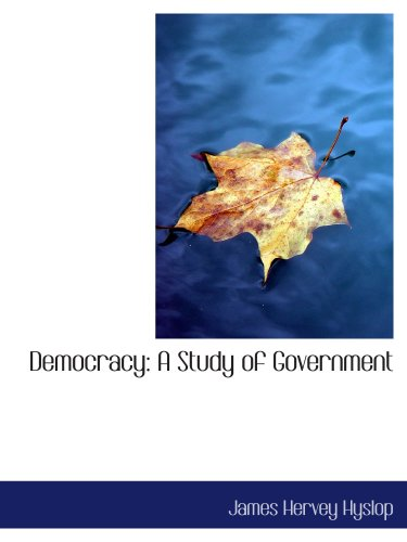 Democracy: A Study of Government