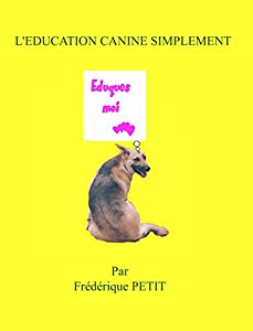 L'education Canine Simplement