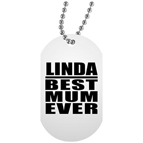 Linda Best Mum Ever - Military Dog Tag Militär Hundemarke Weiß Silberkette ID-Anhänger - Geschenk zum Geburtstag Jahrestag Muttertag Vatertag Ostern