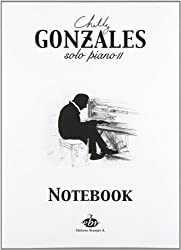 Chilly Gonzales: Solo Piano II - Notebook by Chilly Gonzales (2013) Paperback