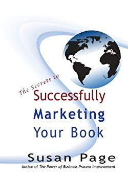 The Secrets to Successfully Marketing Your Book by [Page, Susan]