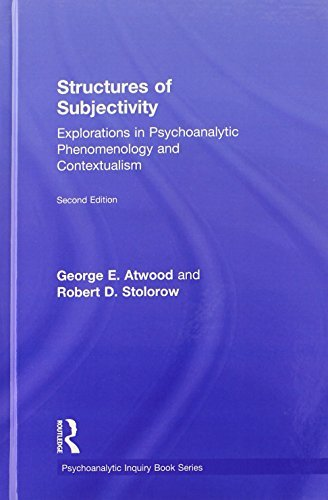 Structures of Subjectivity: Explorations in Psychoanalytic Phenomenology and Contextualism (Psychoanalytic Inquiry Book Series) by George E. Atwood (2014-05-28)