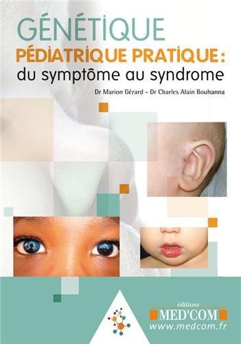 Génétique pédiatrique pratique,