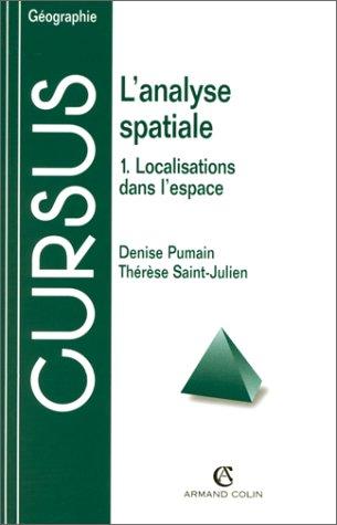 L'Analyse spatiale, tome 1. Localisations dans l'espace par Saint-Julien Pumain (Broché)