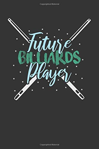 Future Billiards Player: A 120 Page College Ruled Blank Notebook -