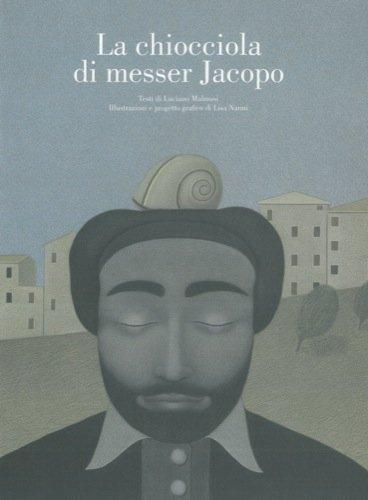 La chiocciola di messer Jacopo.
