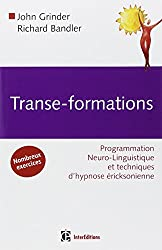 Transe-formations : Programmation Neuro-Linguistique et techniques d'hypnose éricksonienne