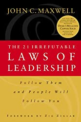 The 21 Irrefutable Laws of Leadership: Follow Them and People Will Follow You (English Edition)