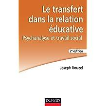 Le transfert dans la relation éducative - 2e éd. - Psychanalyse et travail social