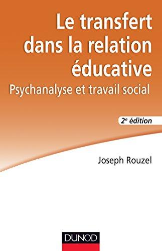 Le transfert dans la relation éducative - 2e éd. : Psychanalyse et travail social (Métiers et pratiques)