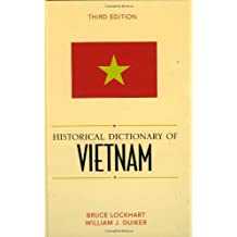 Historical Dictionary of Vietnam (Historical Dictionaries of Asia, Oceania, and the Middle East, Band 57)