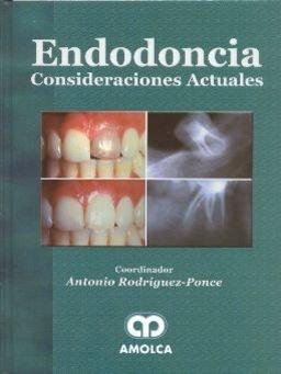 Endodoncia Consideraciones Actuales por Antonio Rodriguez