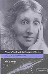 [Virginia Woolf and the Discourse of Science: The Aesthetics of Astronomy] (By: Holly Henry) [published: March, 2003]