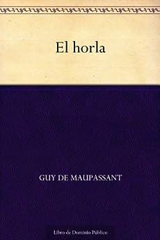 El horla (Spanish Edition)