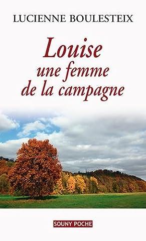 LOUISE, UNE FEMME DE LA CAMPAGNE -